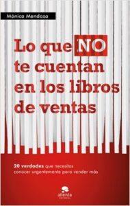 Lo que no te cuentan en los libros de ventas de Mónica Mendoza
