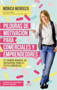 Píldoras de motivación para comerciales y emprendedores de Mónica Mendoza