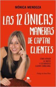 Las 12 únicas maneras de captar clientes por Mónica Mendoza