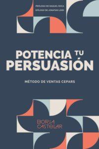 Potencia tu persuasión de Borja Castelar